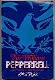 Sir William Pepperrell of Colonial New England, Neil Rolde, 0884480488