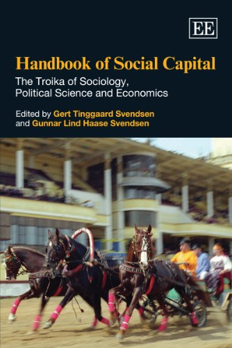 Handbook of Social Capital: The Troika of Sociology, Political Science and Economics (Elgar Original Reference) (Researc