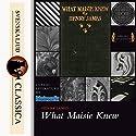 What Maisie Knew Hörbuch von Henry James Gesprochen von: Elisabeth Klett