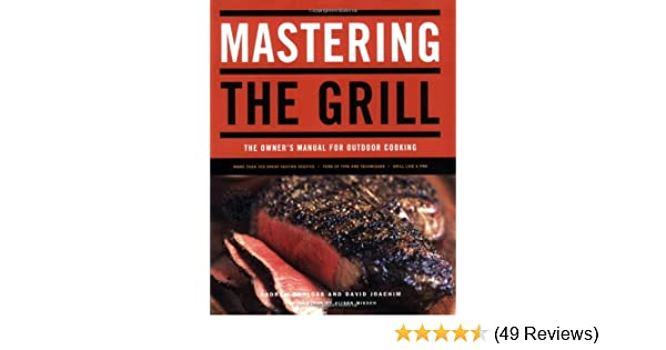 mastering the grill the owner s manual for outdoor cooking andrew rh amazon com perfect flame manual 720335 perfect flame e3520 manual