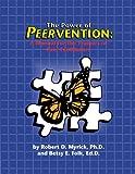The Power of PEERVENTION, Robert D. Myrick and Betsy E. Folk, 0932796834