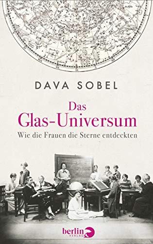 Das Glas-Universum: Wie die Frauen die Sterne entdeckten (German Edition) (Sonne Gläser Für Frauen)