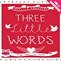Three Little Words Audiobook by Jessica Thompson Narrated by Antonia Beamish