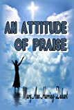 An Attitude of Praise, Mary Ann Harring-Duhart, 130005137X