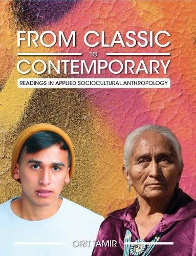 From Classic To Contemporary: Readings In Applied Sociocultural Anthropology