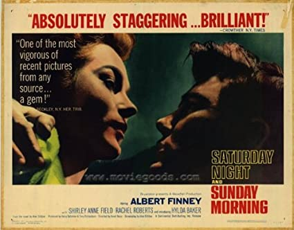 Amazon.com: Saturday Night and Sunday Morning Movie Poster (22 x 28 Inches  - 56cm x 72cm) (1961) Half Sheet -(Albert Finney)(Rachel Roberts)(Shirley  Anne Field)(Bryan Pringle)(Norman Rossington)(Hylda Baker): Prints: Posters  & Prints