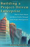 Building a Project-Driven Enterprise, Ronald Mascitelli, 0966269713