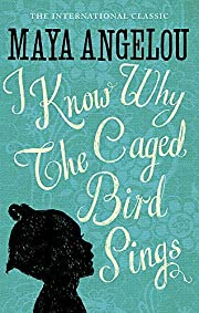I Know Why The Caged Bird Sings by Dr Maya…