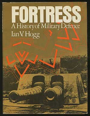 Fortress : A History of Military Defense