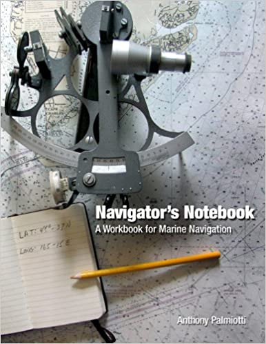 Navigator's Notebook: A Workbook for Marine Navigation: Anthony