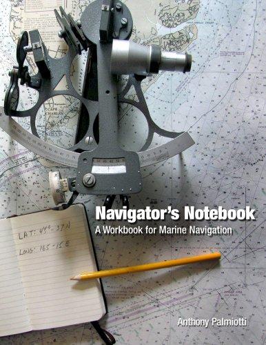 - Navigator's Notebook: A Workbook for Marine Navigation