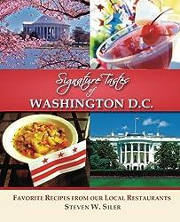 Signature Tastes of Washington D.C.: Favorite Recipes of our Local Restaurants