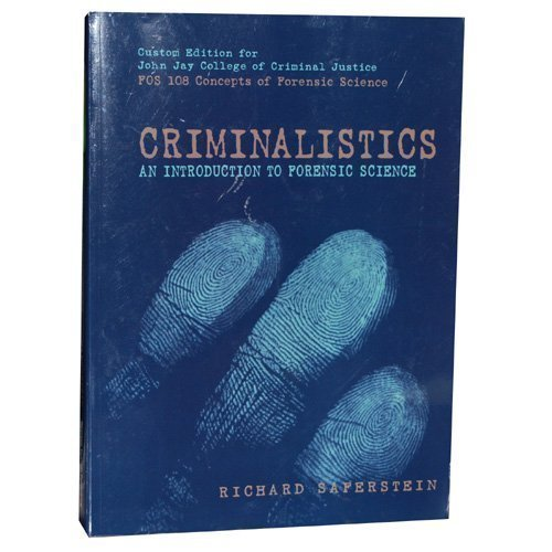 Criminalistics: An Introduction to Forensic Science (Custom Edition for John Jay College of Criminal