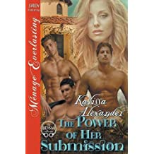 The Power of Her Submission (Siren Publishing Menage Everlasting)