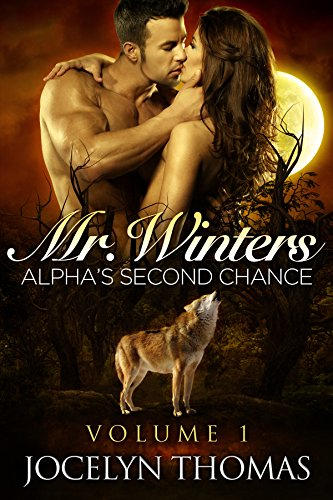 Book: Mr. Winters - Alpha's Second Chance - Volume 1 - BBW Werewolf Shifter by Jocelyn Thomas