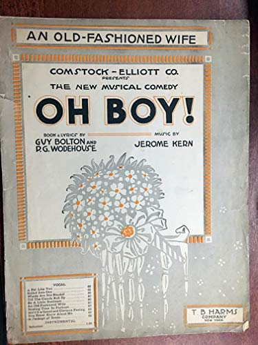 - AN OLD FASHIONED WIFE (Jerome Kern composer, SHEET MUSIC large format) 1917 from the musical comedy OH BOY! beautiful cover fragile condition, priced accordingly, Sheet music is over 100 years old!