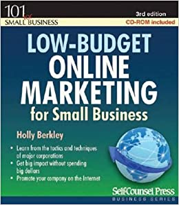 Book Low-budget Online Marketing: For Small Business (101 for Small Business) 3rd edition by Berkley, Holly (2010)