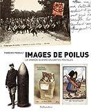 Image de Images de poilus : La Grande Guerre en cartes postales