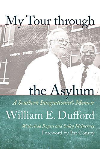 My Tour Through the Asylum: A Southern Integrationist's Memoir