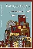 img - for Radio Diaries: DIY Handbook book / textbook / text book