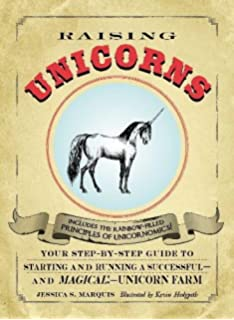 raising unicorns your step by step guide to starting and running a successful - Unicorns Are Jerks Coloring Book