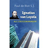 Ignatius van Loyola als crisismanager: de actualiteit van een eeuwenoude organisatievisie