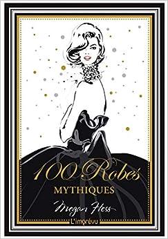 100 robes mythiques : -