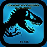 Jurassic Park Builder Game Guide: Build the Ultimate Park and Get Tons of Cash! |  HSE