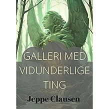 Galleri Med Vidunderlige Ting (Danish Edition)