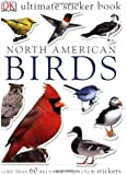 Ultimate Sticker Book: North American Birds (Ultimate Sticker Books)