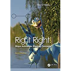 Rig it Right! Maya Animation Rigging Concepts, 2nd Edition from CRC Press