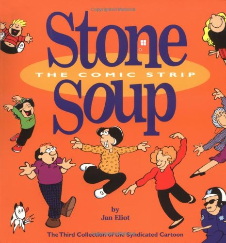 #3 Stone Soup The Comic Strip: The Third Collection of the Syndicated Cartoon Strip (Syndicated Cartoon Stone Soup) (3 Form Panel)
