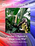 Ghost Sniffers, Inc. Season 1, Episode 2 Script: Forge Gone Wild, Jennifer DiMarco, 1495208192