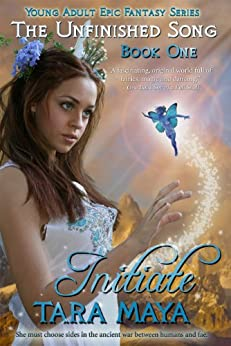 The Unfinished Song - Book 1: Initiate (Young Adult Epic Fantasy Series) by [Maya, Tara]