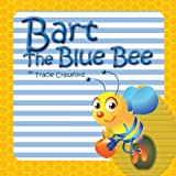Bart the Blue Bee, Tracie Crawford, 1466940263