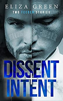 Dissent & Intent: Young Adult Science Fiction (1.5 & 1.6, Feeder Series) by [Green, Eliza]