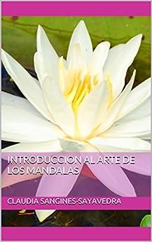 INTRODUCCION AL ARTE DE LOS MANDALAS you (ALASART EDITIONS) de [SANGINES-SAYAVEDRA, CLAUDIA]