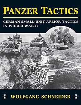 Panzer Tactics German Small-Unit Armor Tactics in World War II