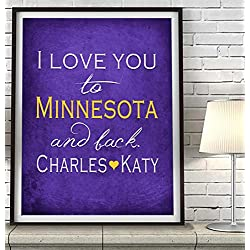 """I Love You to Minnesota and Back"" ART PRINT, Customized & Personalized UNFRAMED, Wedding gift, Valentines day gift, Christmas gift, Father's day gift, All Sizes"