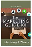 The Marketing Guide 101: For Indie Authors