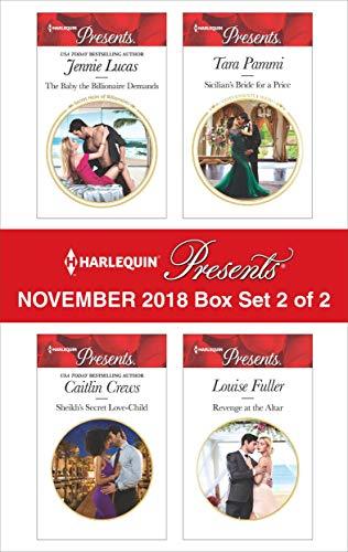 Harlequin Presents November 2018 - Box Set 2 of 2: The Baby the Billionaire Demands\Sheikh's Secret Love-Child\Sicilian's Bride For a Price\Revenge at the Altar (English Edition)