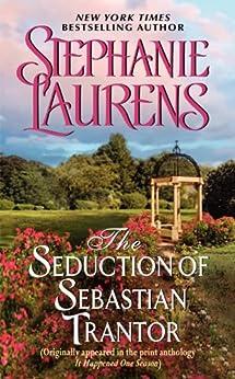 The Seduction of Sebastian Trantor: A Novella from It Happened One Season by [Laurens, Stephanie]