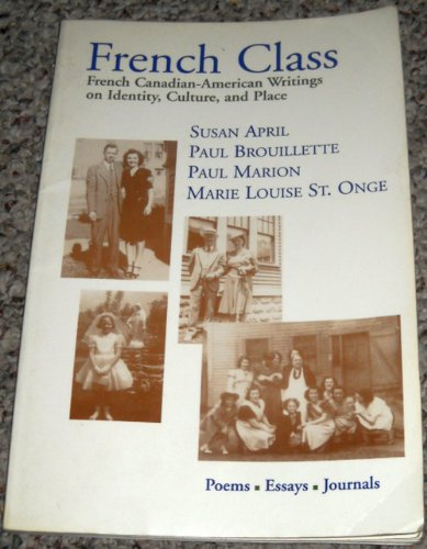 French Class: French Canadian-American Writings on Identity, Culture, and Place