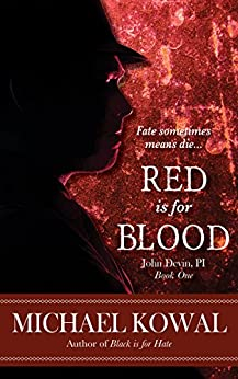 Red Is For Blood (John Devin, PI Book 1) by [Kowal, Michael]