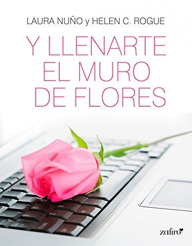 Y llenarte el muro de flores (Spanish Edition)