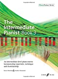 img - for The Intermediate Pianist, Bk 3: An Intermediate-Level Piano Course Incorporating Repertoire, Technique, and Musicianship (Faber Edition: Piano Trainer Series) book / textbook / text book