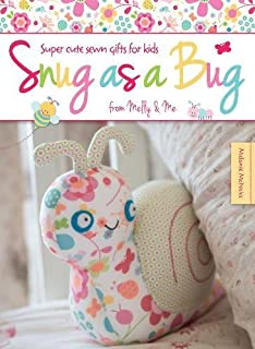 Pretty patchwork gifts over 25 simple sewing projects combining snug as a bug super cute sewn gifts for kids from melly me negle Image collections