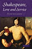 Shakespeare, Love and Service, Schalkwyk, David, 1107411653
