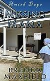 Amish Days: Missing Mama: A Short Story Amish Romance (Marian's Amish Romance Book 2)
