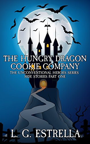 The Hungry Dragon Cookie Company (The Unconventional Heroes Series Side Stories Book 1) Estrella Series